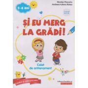 Si eu merg la gradi! Caiet de antrenament 5-6 ani ( Editura: Paralela 45, Autori: Nicolae Ploscariu, Andreea-Iuliana Ristea ISBN 978-973-47-2926-5)