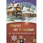 Darul de Craciun - cele mai frumoase povestiri ( editura: Agora, editor: Valeria Filimon ISBN 978-606-8391-12-0 )