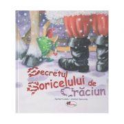 Secretul Soricelului de Craciun ( Editura: Aramis, Autor: Norbert Landa/ Annabel Spenceley ISBN 978-606-009-196-7)