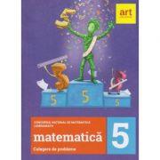 Matematic culegere de probleme clasa a 5 a ( Lumina Math)( Editura: Art ISBN 978-606-003-211-3)