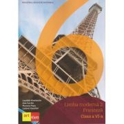 LIMBA FRANCEZĂ - L2 Clasa a VI-a(Editura: Art, Autor(i): Lauréda Kharbache, Ana Carrión, Mariana Popa, Ludovic Gaucher ISBN 9786069089095)