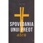 Spovedania unui preot ateu( Editura: Curtea Veche, Autor: Ion Aion ISBN 978-606-44-0318-6 )