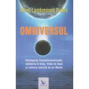 Omniversul(Editura: For You, Autor: Alfred Lambremont Webre ISBN 9786066393096)