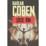 Sase ani ( Editura: Paralela 45, Autor: Harlan Cober ISBN 978-973-47-2963-0 )