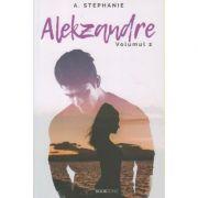 Alekzandre volumul 2(Editura: Bookzone, Autor: A. Stephanie ISBN 978-606-9008-47-8)