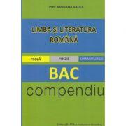 Limba si literatura romana Compendiu Bac (Editura: Badea, Autor: Mariana Badea ISBN 978-973-1722-28-3)