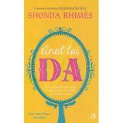 Anul lui Da( Editura: Curtea Veche, Autor: Shonda Rhimes ISBN 9786064402592)