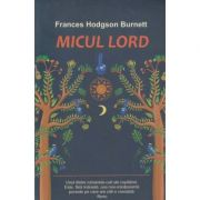 Micul Lord(Editura: Cartex, Autor: Frances Hodgson Burnett ISBN 978-606-8893-46-4)