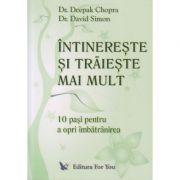 Intinereste si traieste mai mult(Editura: For You, Autor: Deepak Chopra ISBN 973-7978-19-6)