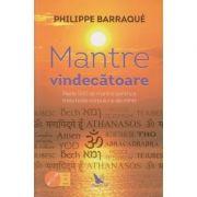 Mantre vindecatoare (Editura: For you, Autor: Philippe Barraque ISBN 978-606-639-318-8)