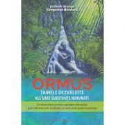 Ormus/ Tainele dezvaluite ale unei substante minunate (Editura: Ganesha, Autor: Gregorian Bivolaru ISBN 978-973-1823-57-7)