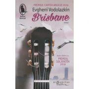 Brisbane (Editura: Humanitas, Autor: Evgheni Vodolazkin ISBN 978-606-779-567-7)