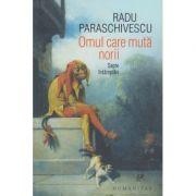 Omul care muta muntii(Editura: Humanitas, Autor: Radu Paraschivescu ISBN 978-973-50-6610-9)