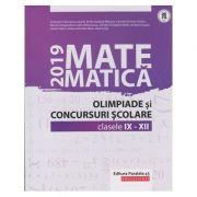 Matematica 2019 Olimpiade si concursuri scolare clasele 9-12(Editura: Paralela 45, Autor: Gheorghe Cainiceanu ISBN 9789734731121)