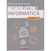 Memorator informatica pentru clasele 9-12(Editura: Paralela 45, Autor: Silvia Grecu ISBN978-973-47-3116-9)