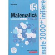 Matematica Initiere clasa a 5 a partea a 2 a (Editura: Paralela 45, Autor: Ion Tudor ISBN 978-973-47-3088-9)