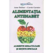 Alimentatia antidiabet: alimente miraculoase si retete speciale ( editura: Nicol, autori: Anne Dufour, Carole Garnier ISBN 978-973-7664-60-0 )