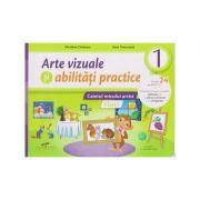 Arte Vizuale si abilitati practice clasa 1, caietul micului artist(Editura: Cd Press, Autor: Nicoleta Ciobanu, Irina Terecoasa ISBN 978-606-528-459-3)