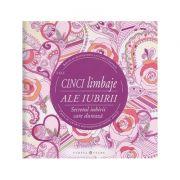 Cele cinci limbaje ale iubirii /carte de colorat motivationala pentru adulti(Editura: Curtea Veche ISBN 9786065889224)