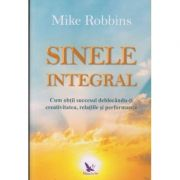 Sinele Integral (Editura: For You, Autor: Mike Robbins ISBN 978-606-639-328-7)