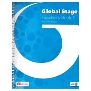 Global Stage Teacher's Book 1 ( Editura: Macmillan, Autor: Michelle Worgan ISBN 978-1-380-00212-9)