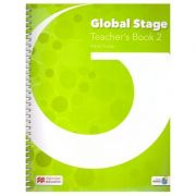 Global Stage Teacher's Book 2 ( Editura: Macmillan, Autor: Dave Tucker ISBN 978-1-380-00222-8)