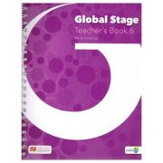 Global Stage Teacher's Book 6 ( Editura: Macmillan, Autor: Katie Foufouti ISBN 978-1-380-00268-6)