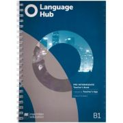 Language Hub Pre-Intermediate TB + access to Teacher's App B1( Editura: Macmillan, Autor: Charlotte Rance ISBN 978-1-380-01692-8 )