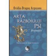 Arta razboiului PSI - Protectia ( editura: Pro Dao, autor: Ovidiu - Dragos Argesan ISBN 978-606-92732-6-5 )