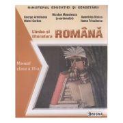 Limba si literatura Romana manual pentru clasa a 11-a(Editura: Sigma, Autor: George Ardeleanu ISBN 9789736492679