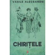 Chiritele(Editura: Astro, Autor: Vasile Alecsandri ISBN 978-606-8660-01-1)