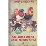 Din lumea celor care nu cuvanta Editia a II-a (Editura: Astro, Autor: Emil Garleanu ISBN 9786069660516 )