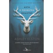 Asta e povestea noastra(Editura: Corint, Autor: Ashley Elston ISBN 978-606-793-635-3)