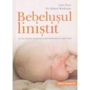Bebelusul linistit(Editura: Paralela 45, Autor: Gary Ezzo ISBN 978-973-47-2947-0)