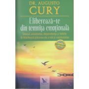 Elibereaza-te din temnita emotionala(Editura: For You, Autor: Augusto Cury ISBN 9786066393393)