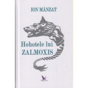 Hohotele lui Zamolxis (Editura: For You, Autor: Ion Manzat ISBN 978-606-639-335-5)