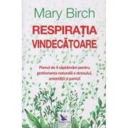 Respiratia vindecatoare(Editura: For You, Autor: Mary Birch ISBN 978-606-639-340-9)
