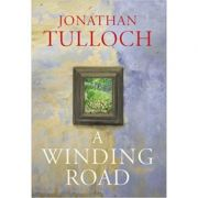 A Winding Road ( Editura: Jonathan Cape/Books Outlet, Autor: Jonathan Tulloch ISBN 9780224071147 )
