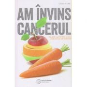 Am invins cancerul(Editura: Atman, Autor: Chris Wark ISBN 978-606-8758-70-1)