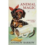 Animal Magic: A Bothers's Story ( Editura: Jonathan Cape/Books Outlet, Autor: Andrew Barrow ISBN 9780224090599 )