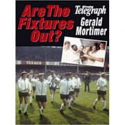 Are the Fixtures Out? (Editura: Breendon Books/Books Outlet, Autor: Gerald Mortimer ISBN 9781859833780 )