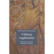 Calauza rugatorului/ Izbavirea de durerile ostenelile zadarnice (Editua: Sophia, Autor: Ignatie Briancianinov ISBN 978-973-136-722-4)