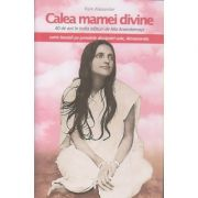 Calea mamei divine (Editura: Atman, Autor: Ram Alexander ISBN 9786068758046)