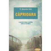 Caprioara(Editura: Sophia, Autor: Alexandru Torik ISBN 978-973-136-716-3)