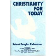 Christianity for Today ( Editura: Book Guild Publishing /Books Outlet, Autor: Robert Douglas Richardson ISBN 9780863322327 )