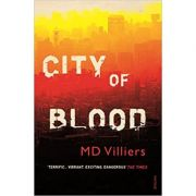 City of Blood ( Editura: Vintage/Books Outlet, Autor: MD Villiers ISBN 9780099581352 )