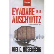 Evadare de la Auschwitz(Editura: Corint, Autor: Joel C. Rosenberg ISBN 9786067936049)