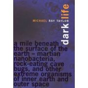 Dark Life ( Editura: Bloomsbury/Books Outlet, Autor: Michael Ray Taylor ISBN 9780747548157 )