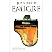 The Emigre: A Novel (Editura: Secker&Warburg/Books Outlet, Autor: Joan Brady ISBN 9780436202636 )