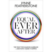 Equal Ever After: The fight for same-sex marriage - and how I made it happen ( Editura: Biteback Publishing/Books Outlet, Autor: 